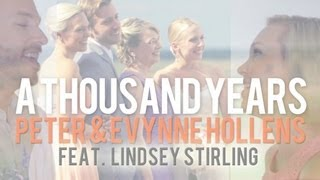 Thousand Years - Christina Perri - Lindsey Stirling - Peter Hollens & Evynne Hollens