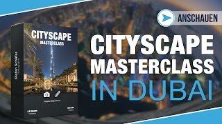 CITYSCAPE MASTERCLASS in Dubai Trailer | Videotraining