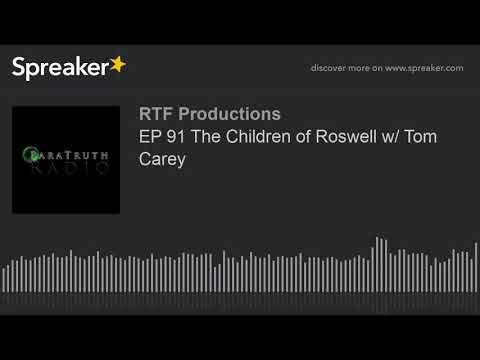EP 91 The Children Of Roswell W/ Tom Carey