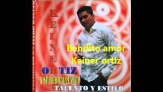 Bendito amor Keiner ortiz | vallenatos | Vallenato nuevo | keineroficial en redes sociales
