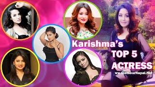 Karishma Manandhar's Choice Top 5 Nepali Actress
