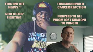 This One......Definitely Hit Me Heavy | Tom MacDonald - Cancer Reaction