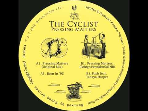 The Cyclist - Pressing Matters (Original Mix) (Hypercolour)