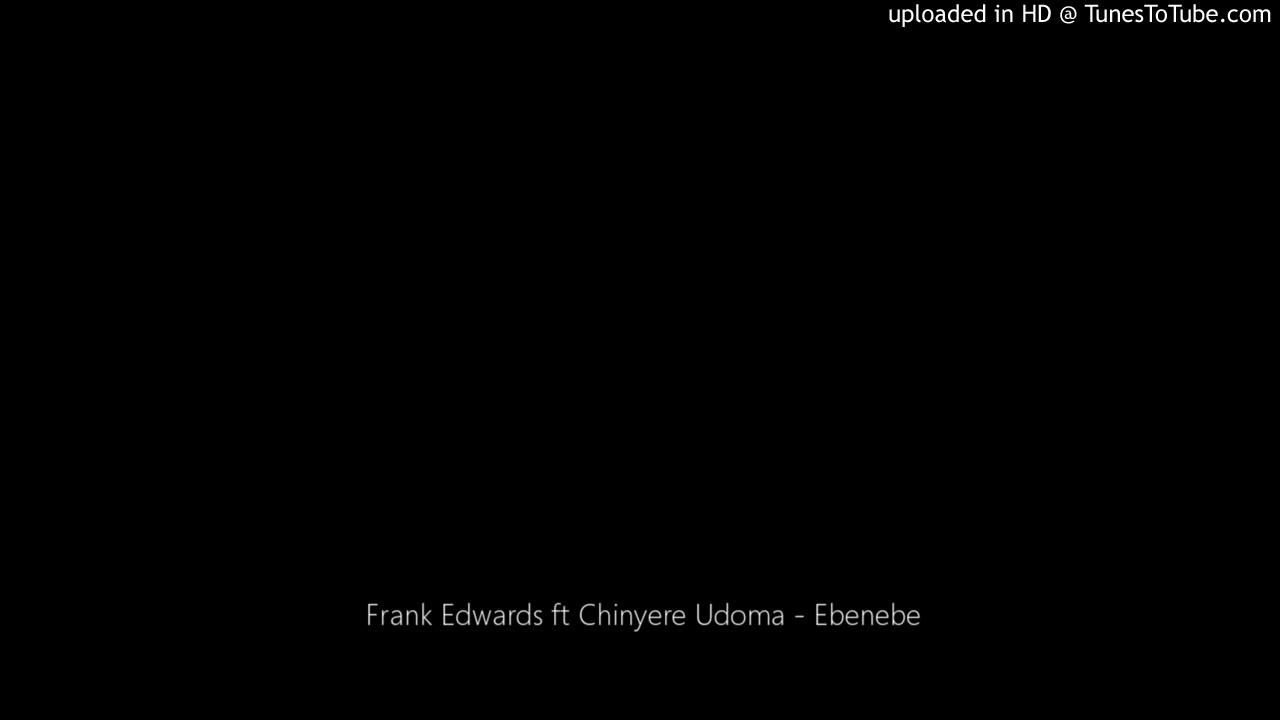 Download Frank Edwards ft Chinyere Udoma - Ebenebe