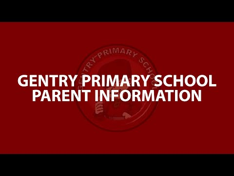 Gentry Primary School Parent Information