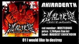 AKIRADEATH - State of confusion -混乱状態-