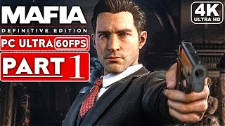 MAFIA DEFINITIVE EDITION Gameplay Walkthrough Part 1 [4K 60FPS PC] - No Commentary (Mafia 1 Remake)