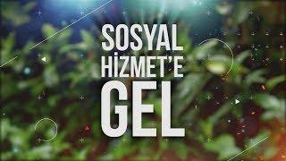 SOSYAL HİZMET' E GEL