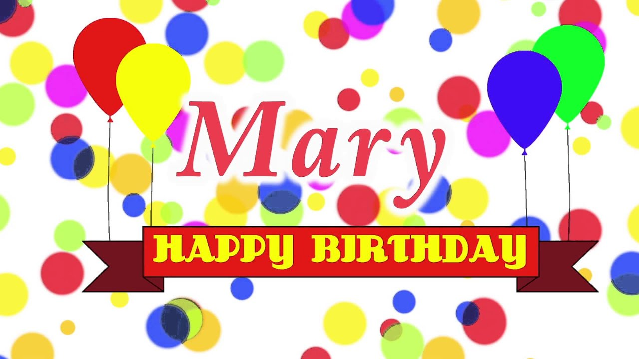 Happy Birthday Mary Song Youtube