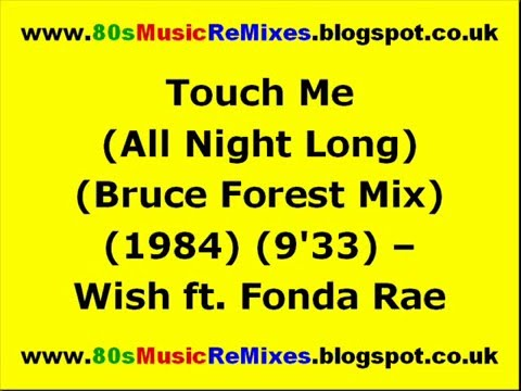 Touch Me (All Night Long) (Bruce Forest Mix) - Wish ft. Fonda Rae | 80s Dance Music | 80s Club Mixes