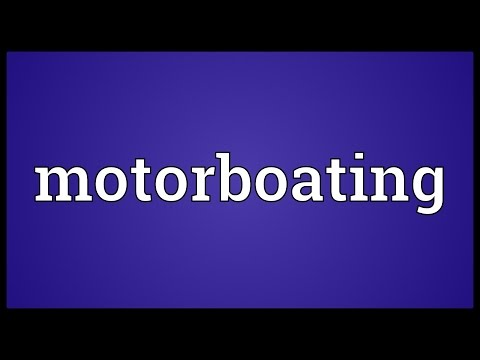 Motorboating Meaning