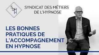 Les bonnes pratiques de l'accompagnement en hypnose | Syndicat Des Métiers de l'Hypnose SDMH
