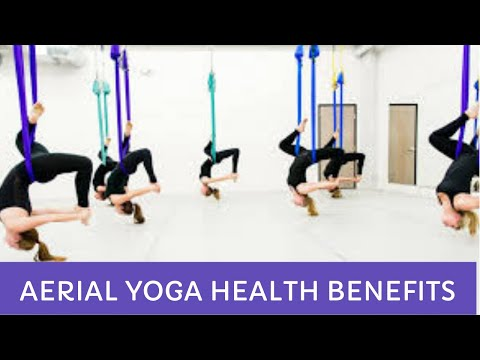 The advantages of Aerial Yoga (Specifically For Beginners)