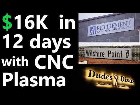 $16k in 12 days with a CNC Plasma Table. 6 Signs and a Table