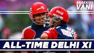 SEHWAG & GAMBHIR open in my ALL-TIME DELHI XI   #AakashVani   IPL Fantasy Cricket