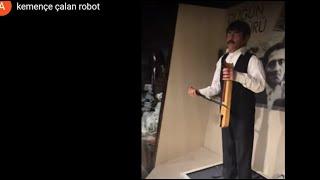 kemençe çalan robot
