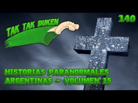 Tak Tak Duken - 140 - Historias Paranormales Argentinas - Volumen 15 .