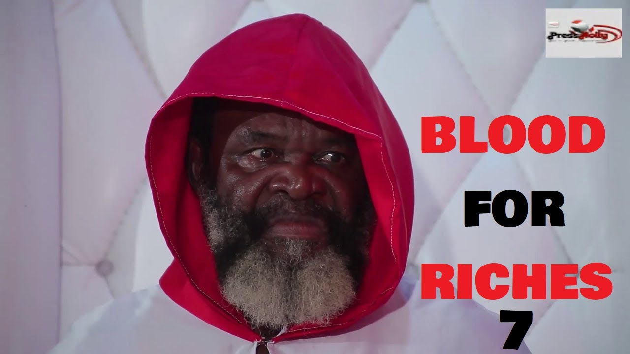 Download BLOOD FOR RICHES Season 7 (New Movie) 2021 Trending Nigerian Nollywood Movie | NOLLYWOOD MOVIES 2021