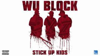 "Wu Block ""Stick Up Kids"""