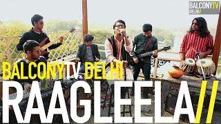 RAAGLEELA - MORI NINDIYA (BalconyTV)