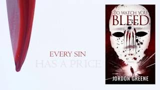 To Watch You Bleed by Jordon Greene | Official Book Trailer