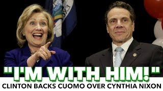 "Hillary Clinton: ""I'm With Him!"" Backs Andrew Cuomo Over Cynthia Nixon"