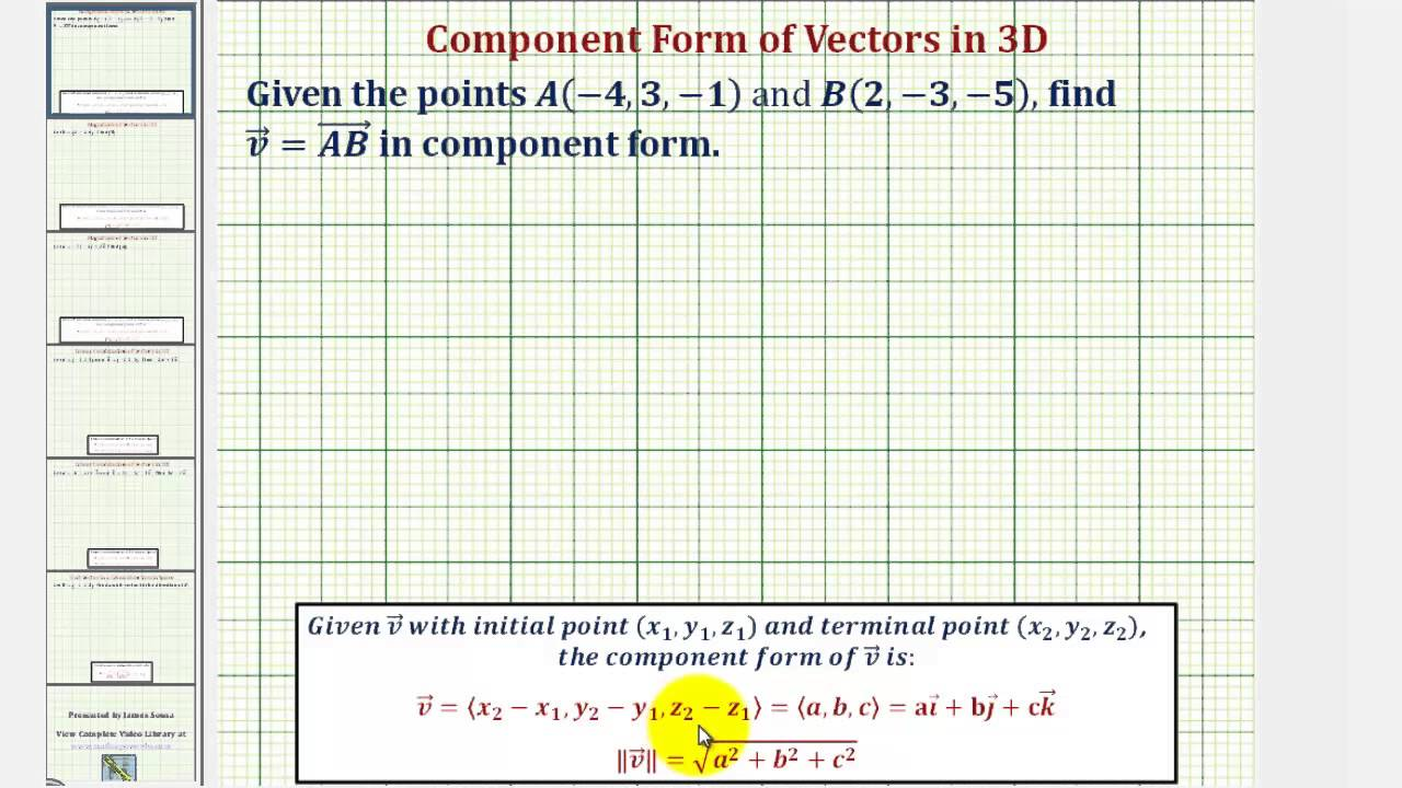 Ex: Find the Component Form of a Vector in Space Given the Initial ...