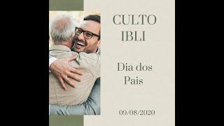 Baixar IBLI | Culto 09/08/2020 | Dia dos pais
