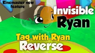 TAG WITH RYAN MEETS KINEMASTER REVERSE FEATURE