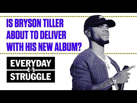 Is Bryson Tiller's New Album About to Be Fire? | Everyday Struggle