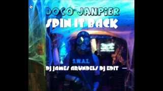 Doco & Janpier   Spin It Back DJ JAMES ARUNDELS DJ EDIT  VID