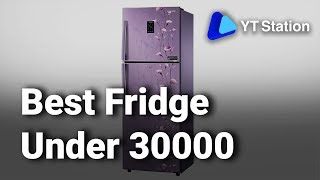 Top 10 Fridge under Rs 30000 | Latest & Best Refrigerators in India 2019