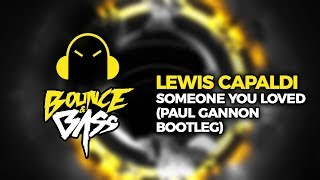 Lewis Capaldi - Someone You Loved (Paul Gannon Bootleg) Video