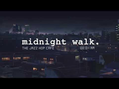 midnight walk. [lofi / jazzhop / chill mix]