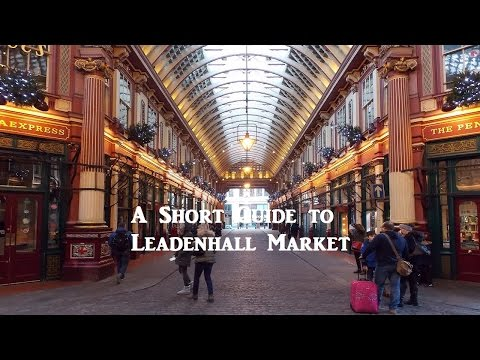 A Short Guide to Leadenhall Market in the City of London