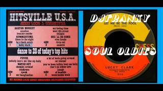 7) SOUL BOY - ( Lucky Clark - Let Me Be The Fool )