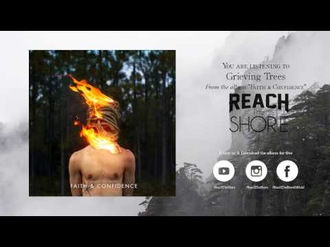 REACH THE SHORE - 6. Grieving Trees (Full Album Stream)