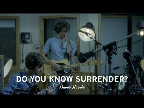 David Haerle - Do You Know Surrender?