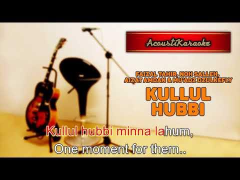 Faizal Tahir, Noh Saleh, Aizat Amdan & Muadz Dzulkefly - Kullul Hubbi (Karaoke Versi Akustik)