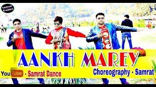 SIMMBA - AANKH MAREY || DANCE VIDEO || DANCE CHOREOGRAPHY - SAMRAT || Ranveer Singh, Sara Ali Khan