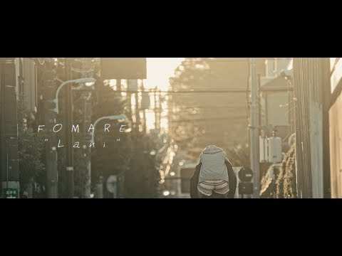 FOMARE - Lani 【OFFICIAL MUSIC VIDEO】