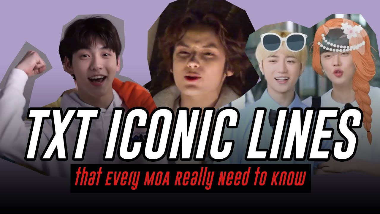 TXT Iconic Lines that Every MOA Really Need to Know | 투모로우바이투게더 모아가 알아야 할 투바투의 말