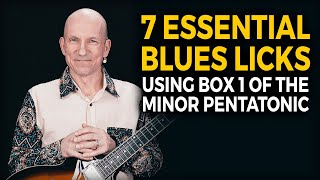 7 Essential Blues Licks in BOX 1 of the Minor Pentatonic