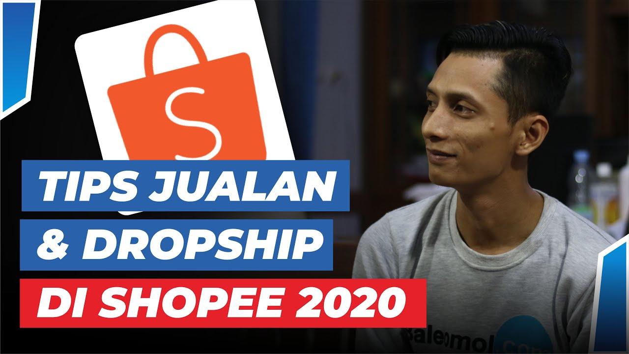 TIPS JUALAN / DROPSHIP DI SHOPEE 2020 / BISNIS ONLINE ...