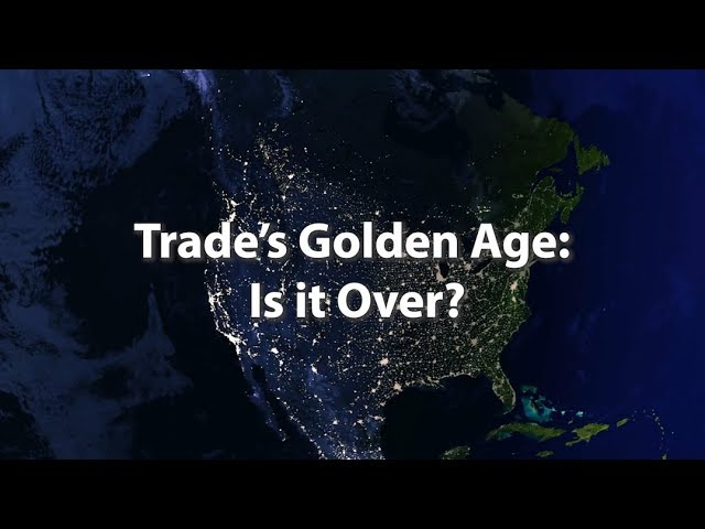 Trade's Golden Age: Is It Over?