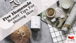 Homemade Beauty Tips | 5 Handmade beauty tips for shining skin