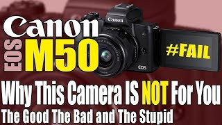 📷  Canon EOS M50 Who Should NOT Buy This 4K Mirrorless APS-C Sensor Camera