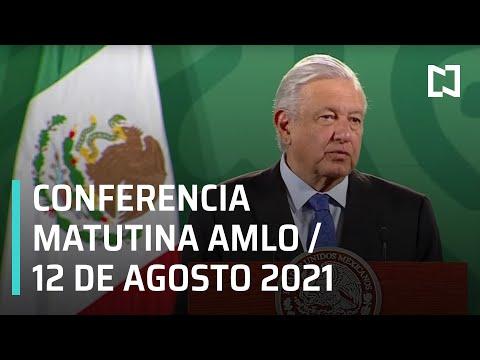 AMLO Conferencia Hoy / 12 de Agosto 2021