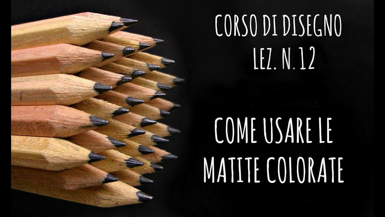 Top CORSO DI DISEGNO LEZ. N. 12: Come usare le matite colorate e le  LK94
