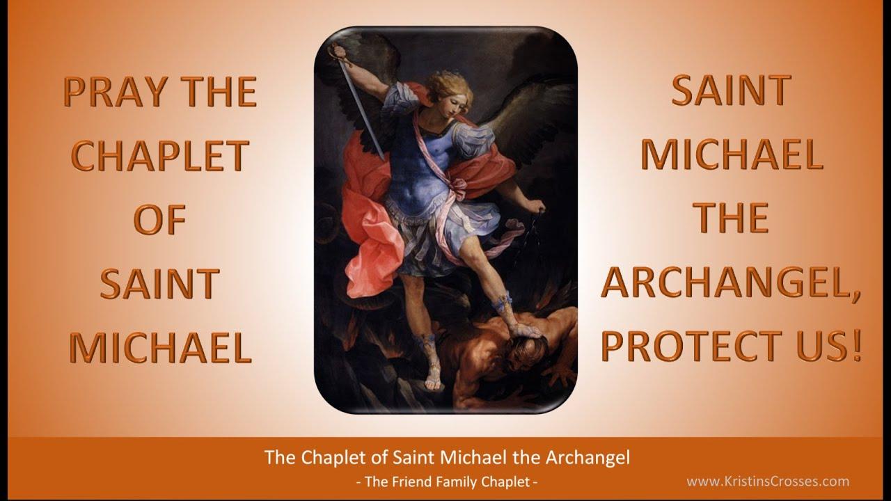 Pray The Chaplet Of Saint Michael The Archangel Youtube